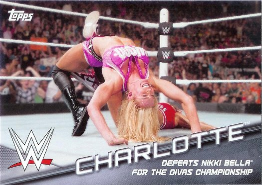 2016 Topps WWE Divas Revolution The Revolution #4 Charlotte Defeats Nikki Bella for the Divas Championship