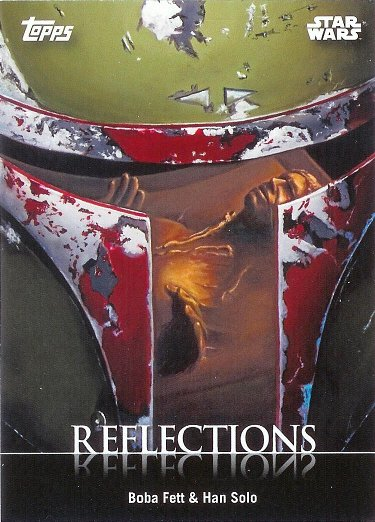 2016 Topps Star Wars Card Trader Reflections #R-6 Boba Fett and Han Solo