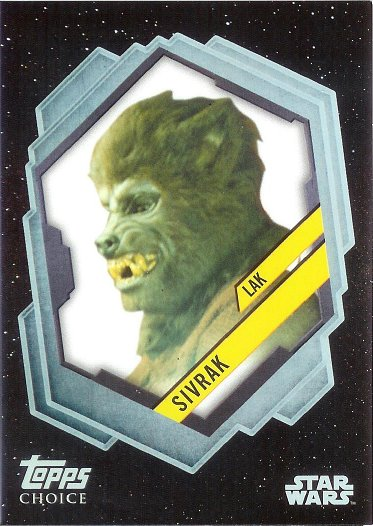 2016 Topps Star Wars Card Trader Topps Choice #TC-7 Lak Sivrak
