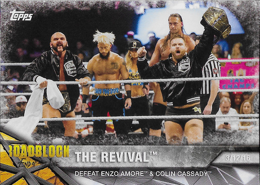 2017 Topps WWE NXT Matches & Moments #24 The Revival Defeat Enzo Amore & Colin Cassady Roadblock 3/12