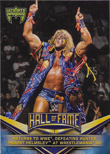2018 Topps WWE Ultimate Warrior Tribute #18 Returns to WWE, Defeating Hunter Hearst Helmsley at
