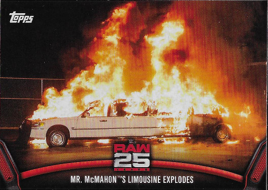 2018 Topps WWE 25 Years of Raw #RAW-28 Mr. McMahon's Limousine Explodes